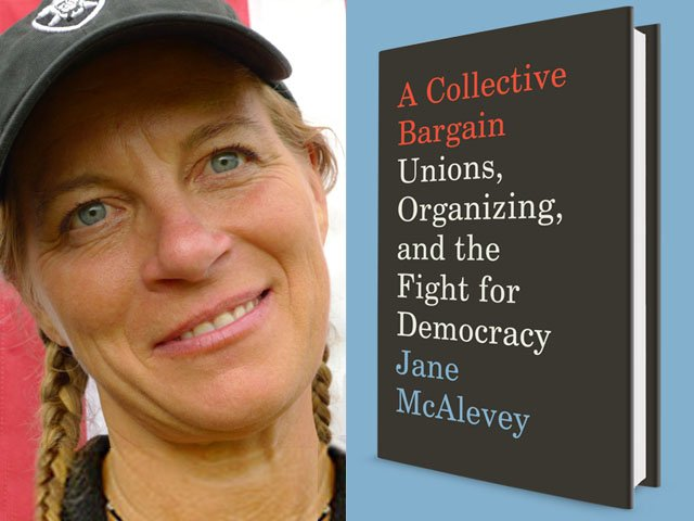 """Jane McAlevey and """"A Collective Bargain"""" bookcover"""